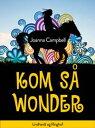 Kom s? Wonder【電子書籍】[ Joanna Campbell ]