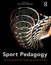 Sport PedagogyAn Introduction for Teaching and Coaching【電子書籍】[ Kathleen Armour ]