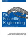 Site Reliability EngineeringHow Google Runs Production Systems【電子書籍】[ Betsy Beyer ]