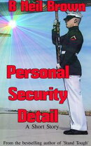 Personal Security Detail: A Short Story