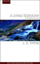 A Living Testimony: Run To The Light, Run Like The Wind