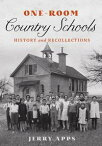 One-Room Country SchoolsHistory and Recollections【電子書籍】[ Jerry Apps ]