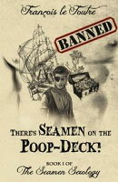 There's Seamen on the Poop-Deck!: A Gay Pirate Romance Adventure!
