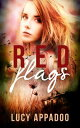 Red Flags【電子書籍】[ Lucy Appadoo ]