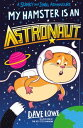 My Hamster is an Astronaut【電子書籍】[ Dave Lowe ]