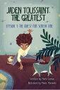 Jaden Toussaint, the Greatest Episode 1: The Quest for Screen TimeJaden Toussaint, the Greatest【電子書籍】 Marti Dumas