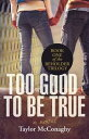 Too Good to Be TrueBook One of the Beholder Trilogy【電子書籍】[ Taylor McConaghy ]