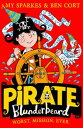 Pirate Blunderbeard: Worst. Mission. Ever. (Pirate Blunderbeard, Book 3)【電子書籍】[ Amy Sparkes ]