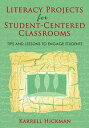 Literacy Projects for Student-Centered ClassroomsTips and Lessons to Engage Students【電子書籍】[ Karrell Hickman ]