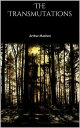 The Transmutations【電子書籍】 Arthur Machen