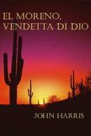 El Moreno, Vendetta di Dio