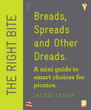 The Right Bite: Breads, Spreads and Other Dreads: A mini guide to smart choices for picnics