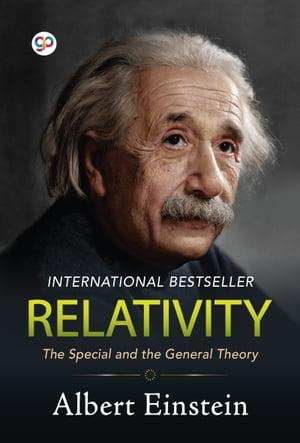 Relativity: The Special and the General TheoryInternational Bestseller【電子書籍】[ Albert Einstein ]