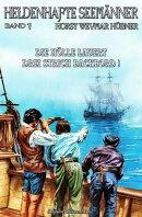 Heldenhafte Seem���nner #7: Die H���lle lauert drei Strich Backbord