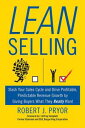 Lean Selling Slash Your Sales Cycle and Drive Profitable, Predictable Revenue Growth by Giving Buyers What They Really Want【電子書籍】 J. Jeffrey Campbell