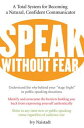 Speak Without FearA Total System for Becoming a Natural, Confident Com...