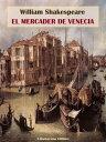 El mercader de Venecia【電子書籍】[ William Shakespeare ]