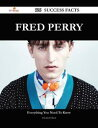 Fred Perry 126 Success Facts - Everything you need to know about Fred Perry【電子書籍】[ Elizabeth Buck ]