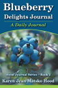 Blueberry Delights Journal: A Daily Journal