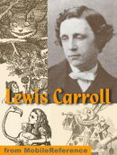 Works Of Lewis Carroll. Illustrated: Alice's Adventures In Wonderland, Through The Looking-Glass, + 25 Other��