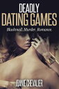 Deadly Dating Games【電子書籍】[ Joanie Chevalier ]
