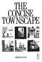 Concise Townscape【電子書籍】[ Gordon Cullen ]