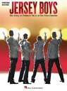 Jersey Boys - Vocal Selections (Songbook) The Story of Frankie Valli The Four Seasons Vocal Selections【電子書籍】 Frankie Valli