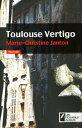 Toulouse vertigo【電子書籍】[ Marie-christine Jant