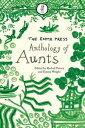 The Emma Press Anthology of Aunts【電子書籍】