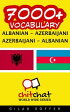 7000+ Vocabulary Albanian - Azerbaijani【電子書籍】[ Gilad Soffer ]
