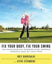Fix Your Body, Fix Your SwingThe Revolutionary Biomechanics Workout Program Used by Tour Pros