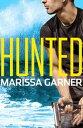 Hunted【電子書籍】[ Marissa Garner ]