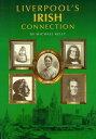 Liverpools Irish Connection【電子書籍】[ Michael Kelly ]