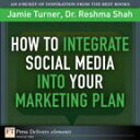 How to Integrate Social Media into Your Marketing Plan【電子書籍】[ Jamie Turner ]