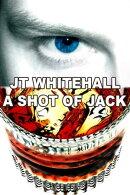 A Shot of Jack