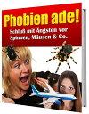 樂天商城 - Phobien ade!Schlu? mit ?ngsten vor Spinnen, M?usen & Co.【電子書籍】[ Helmut Gredofski ]