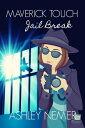 Maverick Touch Jail BreakMaverick Touch, #4【電子書籍】[ Ashley Nemer ]