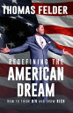 Redefining the American DreamHow to Think Big and Grow Rich