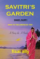 The Trilogy of Savitri's Garden: India to the Americas 1838, (Book1, Part I) - Dreams of El Dorado