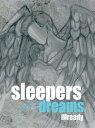 sleepers get dreams【電子書籍】[ Illready ]