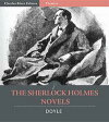 The Sherlock Holmes Novels: A Study in Scarlet, The Sign of the Four, The Hound of the Baskervilles, and The Valley of Fear (Illustrated Edition)【電子書籍】[ Sir Arthur Conan Doyle ]