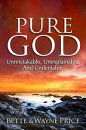Pure God: Unmistakable, Unexplainable, And Undeniable