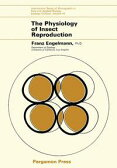 The Physiology of Insect Reproduction: International Series of Monographs in Pure and Applied Biology: Zoology【電子書籍】[ Engelmann, Franz ]