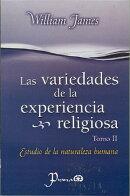 Las variedades de la experiencia religiosa. Tomo II