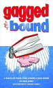 Gagged and Bound: a book of puns, one-liners and dad jokes【電子書籍】[ Nick Jones ]
