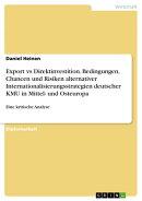 Export vs Direktinvestition. Bedingungen, Chancen und Risiken alternativer Internationalisierungsstrategien ��