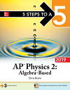 5 Steps to a 5: AP Physics 2: Algebra-Based 2019【電子書籍】 Christopher Bruhn