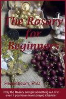 The Rosary For Beginners