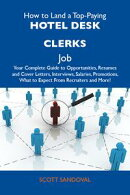 How to Land a Top-Paying Hotel desk clerks Job: Your Complete Guide to Opportunities, Resumes and Cover Lett��