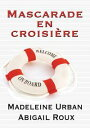 Mascarade en croisi re【電子書籍】 Madeleine Urban